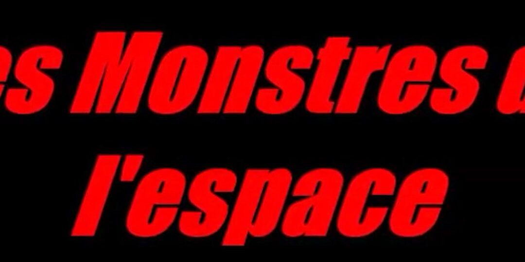 """Clip """"Les monstres de l'espace"""""""